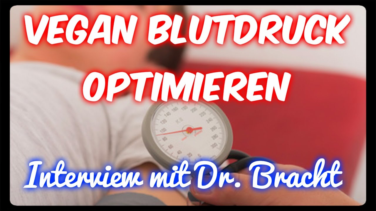 Vegan Blutdruck optimieren & gesund bleiben (Dr. Bracht) [VEGAN]