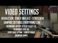 CS Settings Video (2017)