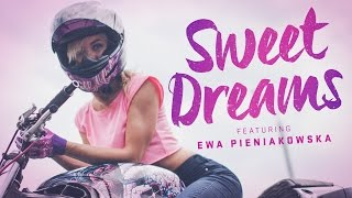 Sweet Dreams - Featuring Ewa Pieniakowska