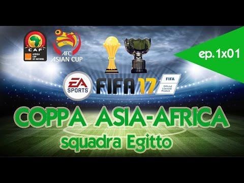 Fifa 17 - Squadra Egitto - Coppa Asiafrica - 1x01- Egitto-Costa D'Avorio/Sudafrica-Egitto