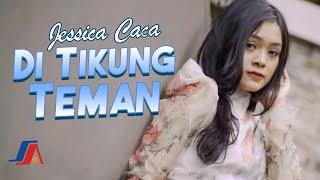 Jessica Caca - Di Tikung Teman