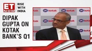 Dipak Gupta of Kotak Mahindra Bank speaks on Q1 performance