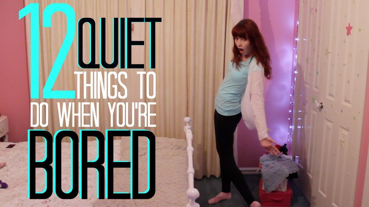 12 Quiet Things To Do When You're Bored - YouTube