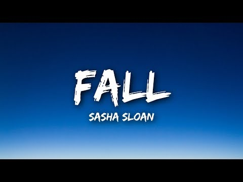 Sasha Sloan - Fall (Lyrics / Lyrics Video)