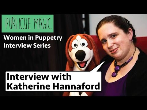 Women In Puppetry Interview Series: Katherine Hannaford