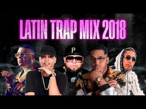 Trap Mix 2018 | Trap Latino 2018 | Best Latino Trap | Anuel