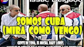 Issac Delgado - Somos Cuba (Mira Como Vengo) ft Gente de Zona, El Micha...