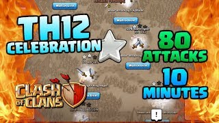 80 ATTACKS in 10 MINUTES! World Record Skills! TH12 and 70K Subs Celebration [Clash of Clans]