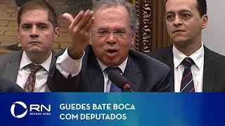 Paulo Guedes bate boca com deputados