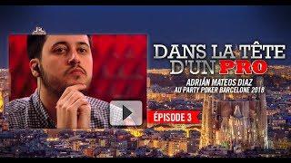 Dans la Tête d'un Pro : Adrián Mateos au partypoker MILLIONS Barcelone 2018 (3)