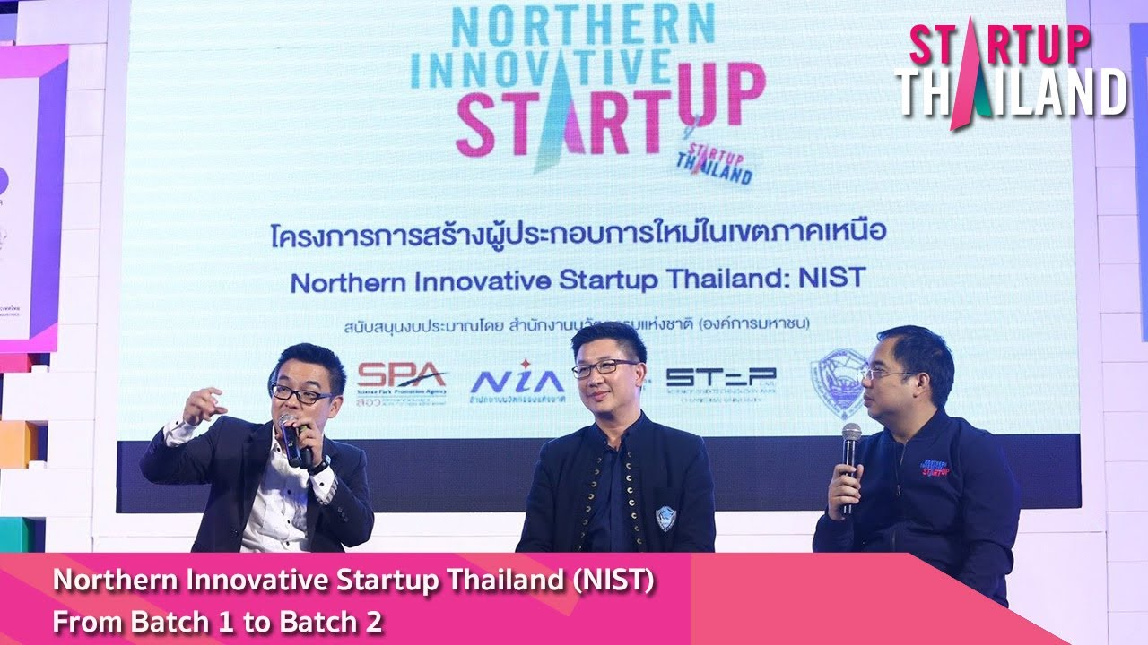 Northern Innovative Startup Thailand (NIST) : From Batch 1 to Batch 2