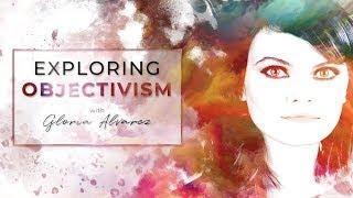 Exploring Objectivism with Gloria Álvarez — Episode 6 Trailer