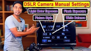 DSLR Camera Manual Settings, Light Meter Exposure, Flash Exposure, Picture Style, White Balance