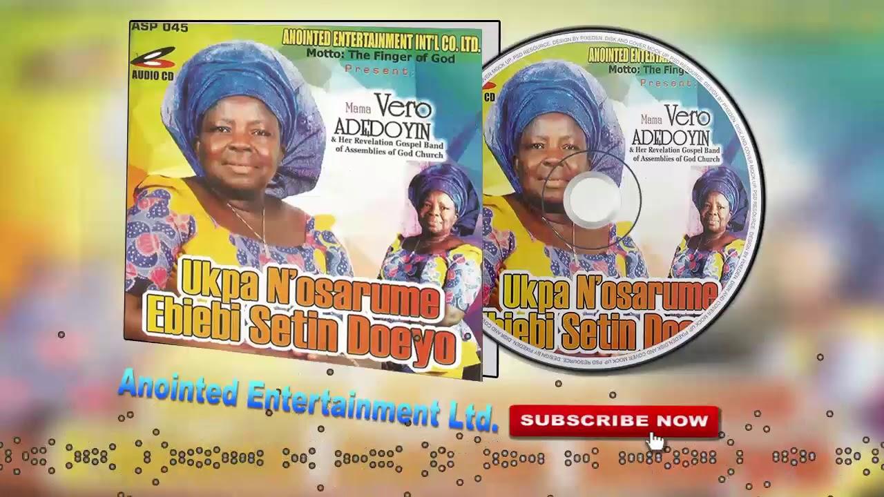 Benin Gospel Music ►Mama Vero Adedoyin - Ukpa N'osarume Ebiebi Setin Doeyo  [Full Album]
