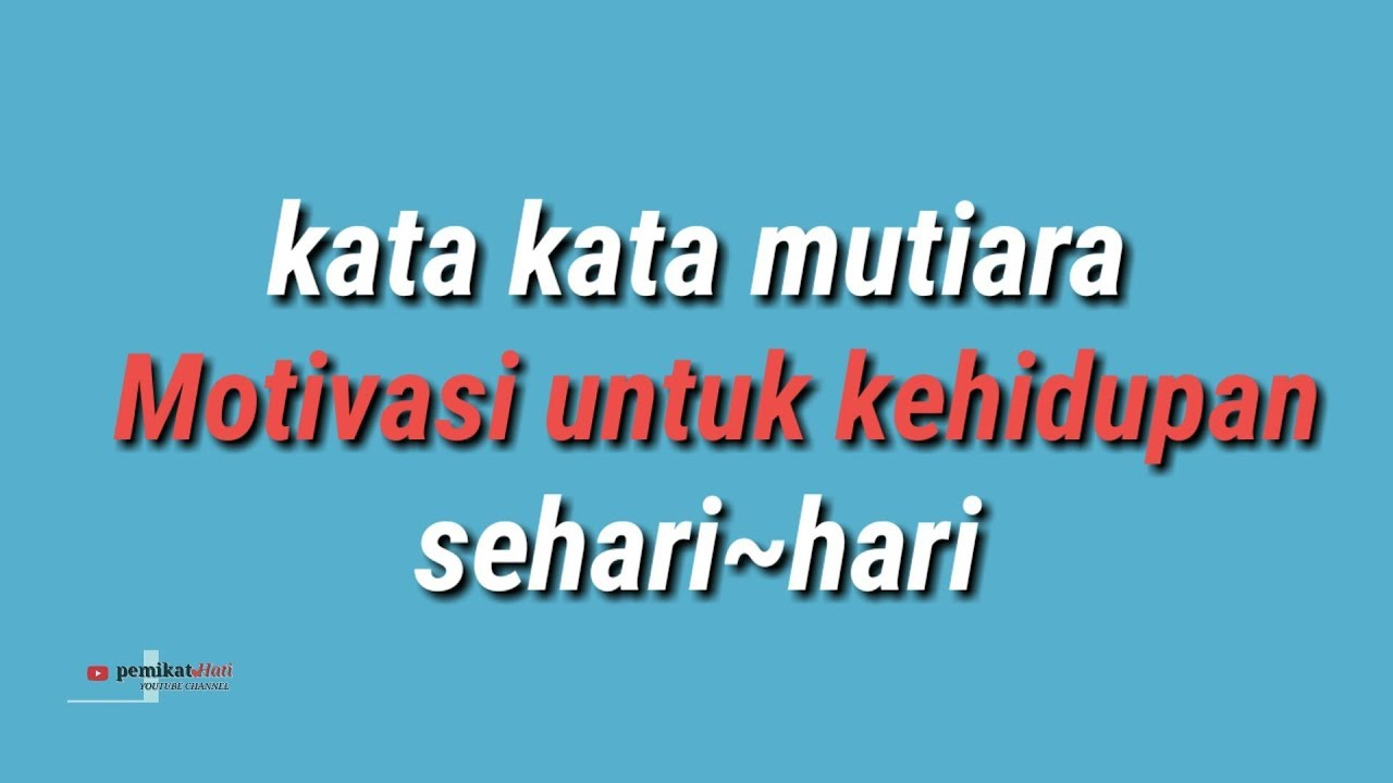 Kata kata mutiara memotivasi untuk kehidupan sehari ~ hari ...