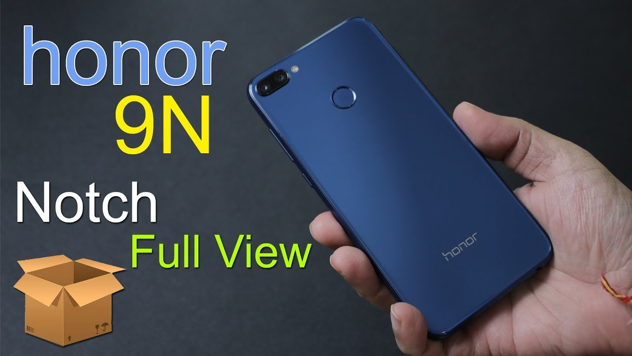 Honor 9n unboxing and first impression, specifications, feature, notch  style India price Rs  11999