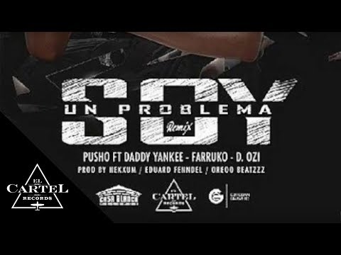 Pusho Ft. Daddy Yankee, Farruko, D.OZI - Soy Un Problema (Remix) [Official Audio]