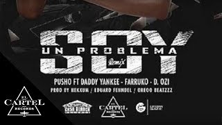 Video Soy un Problema (Remix) feat. Farruko, Daddy Yanke & Dozi Pusho
