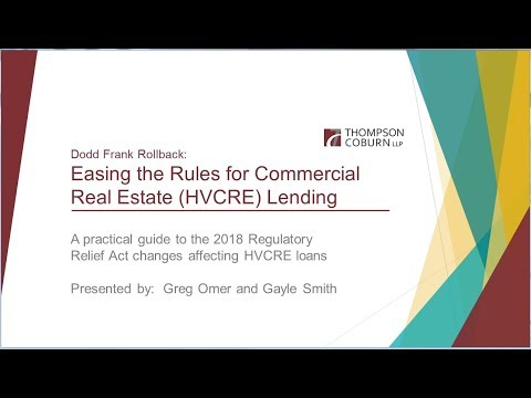 The Dodd Frank Rollback: Easing The Rules For Commercial Real Estate (HVCRE) Lending