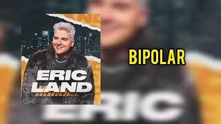 Download Eric Land - Bipolar | CD Promocional 2021