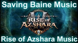 Saving Baine Music | Patch 8.2 Battle for Azeroth Music