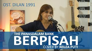 Gambar cover The Panasdalam Bank - Berpisah Feat Vanesha Prescilla (live acoustic cover by Milea Puti)