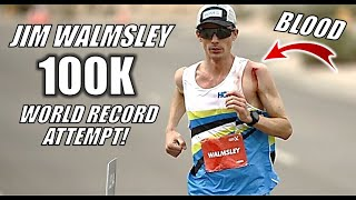 JIM WALMSLEY'S UNBELIEVABLE 100 KILOMETER WORLD RECORD ATTEMPT - ABSOLUTELY EPIC!