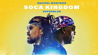 Soca Kingdom (Official Audio) | Machel Montano x Superblue | Soca 2018