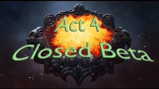 Act 4 Closed Beta info!  Good news and Bad news!