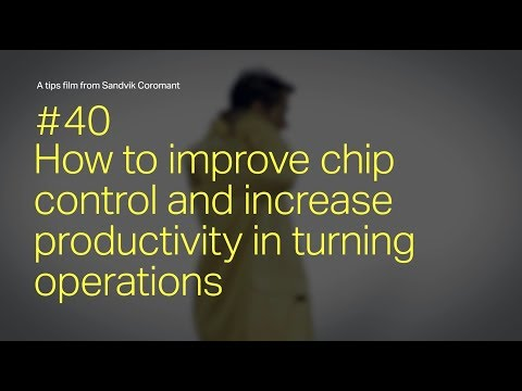 How to improve chip control in turning operations - Tips film #40