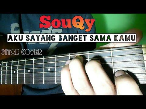 SouQy - Aku Sayang Banget Sama Kamu | Lirik Dan Chord | Guitar Cover By Van