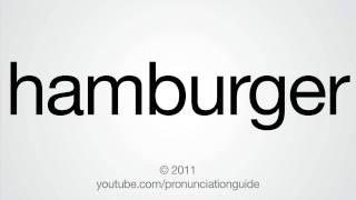 How To Pronounce Hamburger