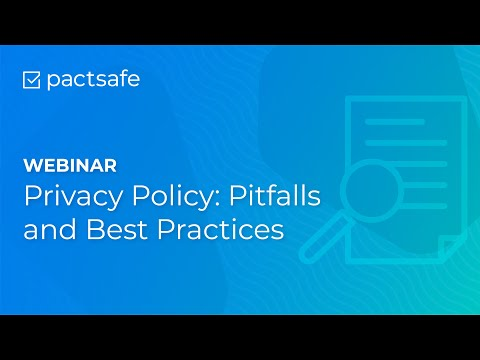 Privacy Policies: Pitfalls and Best Practices
