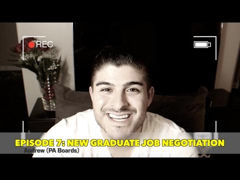 Episode7: New Physician Assistant Graduate Job Negotiation