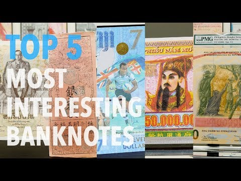 Banknote World's TOP 5 Most Interesting Banknotes!