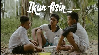 RAPPER BUNOT - IKAN ASIN ( MUSIC VIDEO )