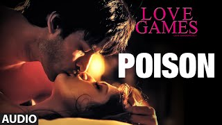 POISON Full Song (Audio) | LOVE GAMES | Patralekha, Gaurav Arora, Tara Alisha Berry | T-SERIES