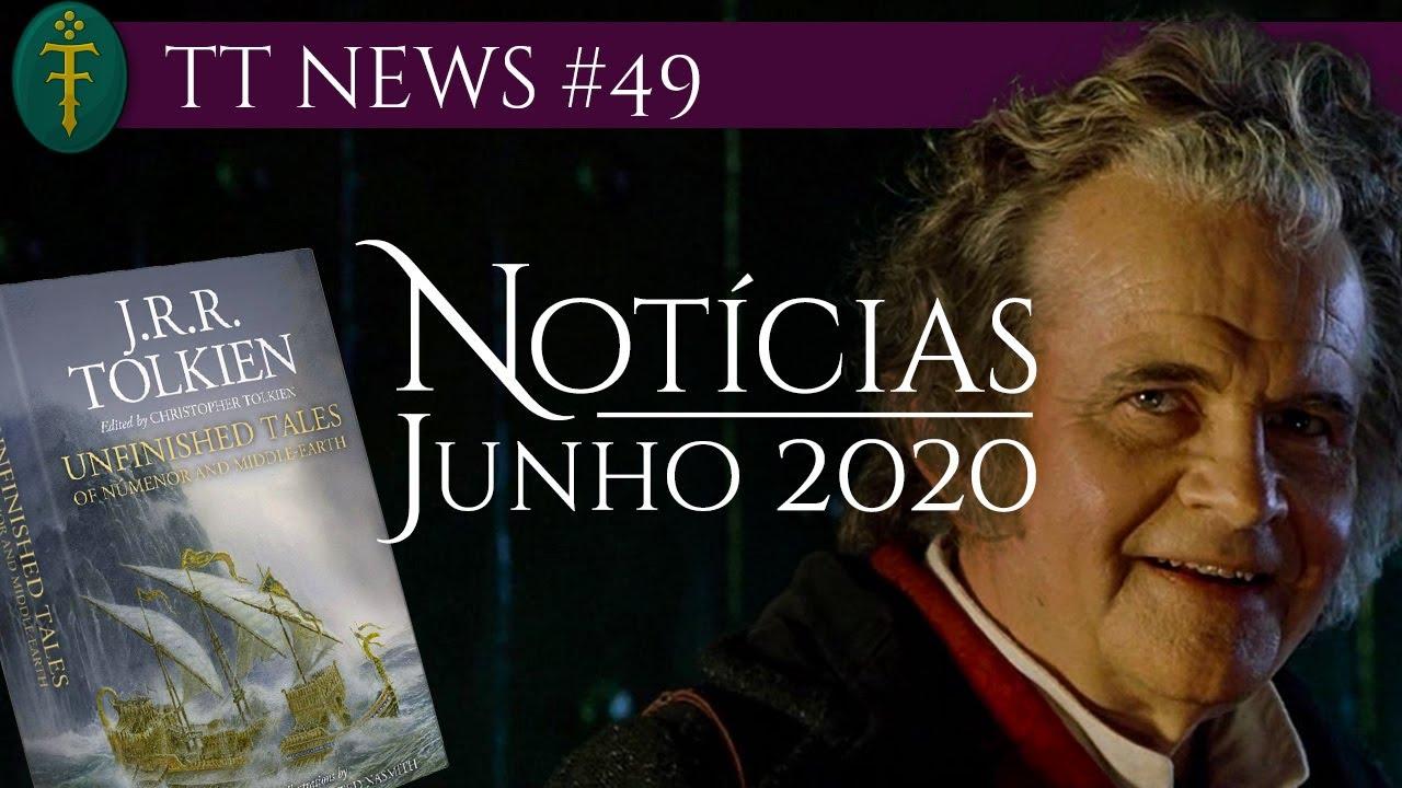 Notícias Junho 2020: LOTRonPrime, muitos livros e Ian Holm | TT News #49