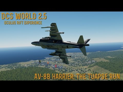 "[DCS World] 2.5 (Oculus Rift) : AV-8B Harrier ""THE TUAPSE RUN"""