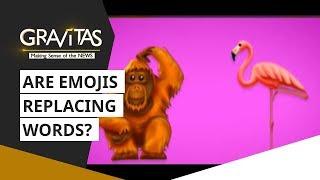 Gravitas: Are emojis replacing words?