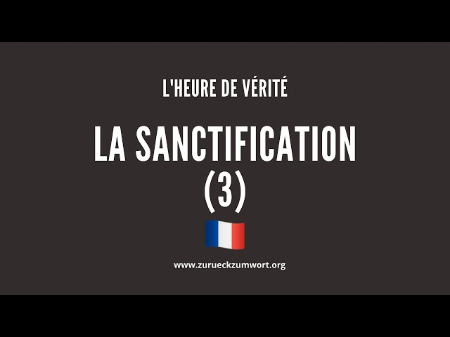 La Sanctification (3) - Ev. Patience & William 🇫🇷