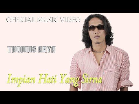Thomas Arya - Impian Hati Yang Sirna [Official Music Video HD]