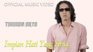 Thomas Arya - Impian Hati Yang Sirna [Official Music Video HD]