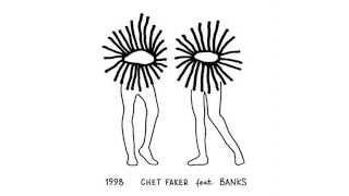 Chet Faker 1998 Ft Banks
