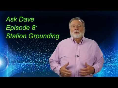 Station Grounding for Amateur Radio: Ask Dave Episode 8
