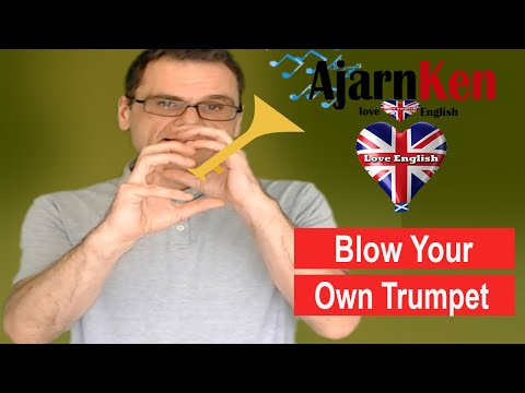 Learn The Idiom: To Blow Your Own Trumpet