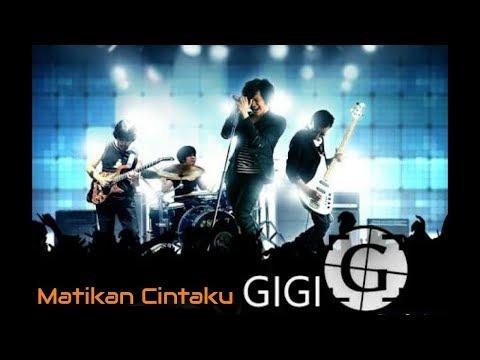 Gigi - Matikan Cintaku (video lirik)