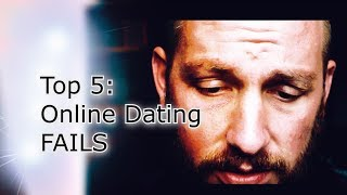 Top 5: Online Dating FAILS