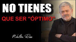 La carga del funcionamiento óptimo - Walter Riso