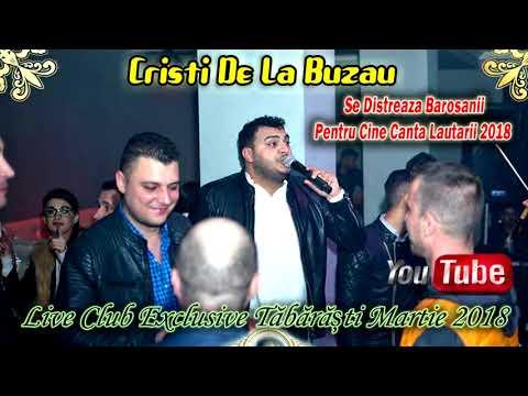 Cristi De La Buzău - Se Distrează Barosanii - Pentru Cine Cântă Lăutarii (Club Exclusive Tăbărăști)